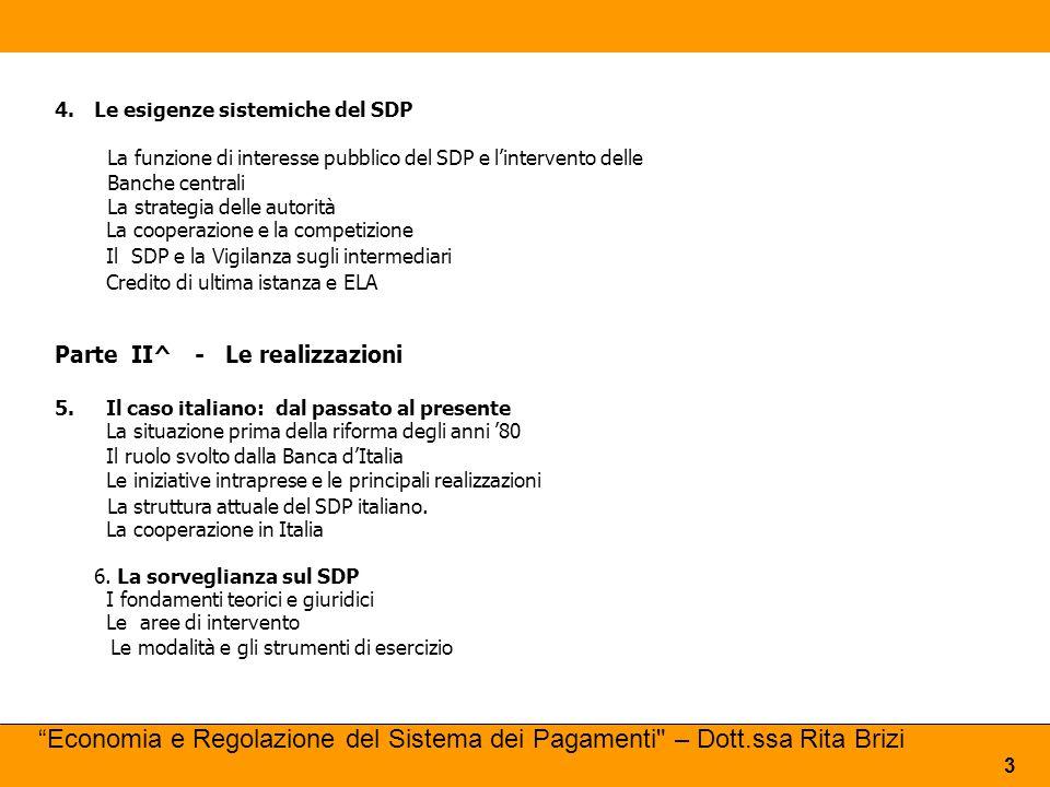 4.Le esigenze sistemiche del SDP La funzione di interesse pubblico del SDP e l'intervento delle Banche centrali La strategia delle autorità La coopera