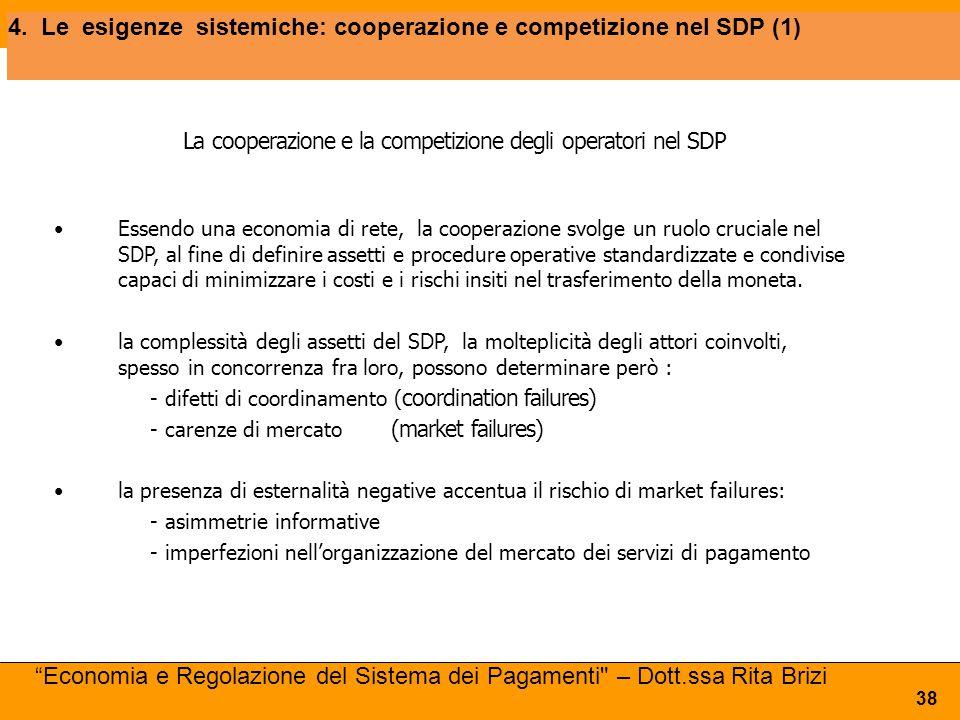 La cooperazione e la competizione degli operatori nel SDP Essendo una economia di rete, la cooperazione svolge un ruolo cruciale nel SDP, al fine di d