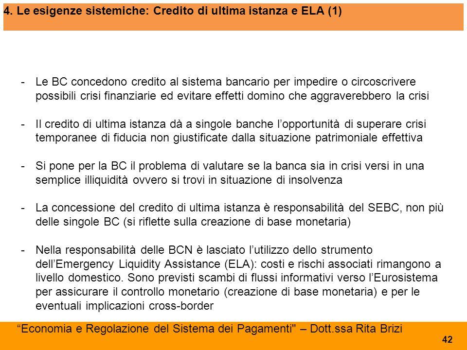 4. Le esigenze sistemiche: Credito di ultima istanza e ELA (1) - Le BC concedono credito al sistema bancario per impedire o circoscrivere possibili cr