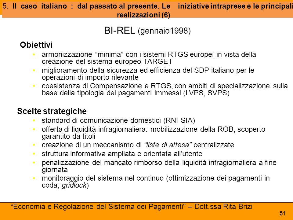 5. Il caso italiano : dal passato al presente. Leiniziative intraprese e le principali realizzazioni (6) 51 BI-REL (gennaio1998) Obiettivi armonizzazi