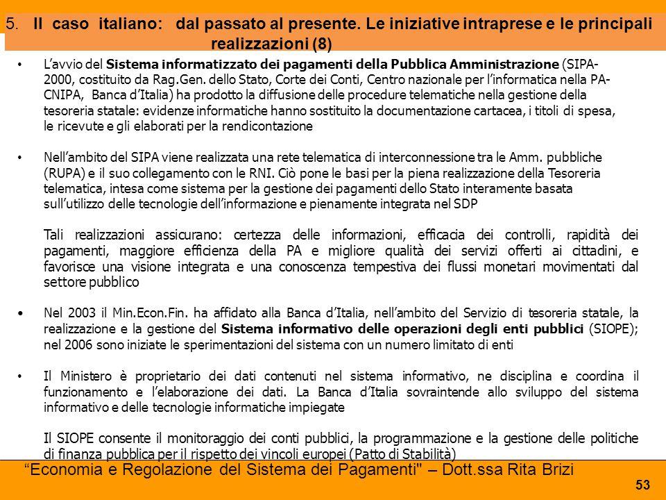 5.Il caso italiano: dal passato al presente. Le iniziative intraprese e le principali realizzazioni (8) 53 L'avvio del Sistema informatizzato dei paga