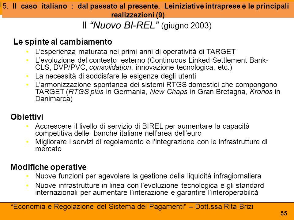 """Iniziative 5. Il caso italiano : dal passato al presente. Leiniziative intraprese e le principali realizzazioni (9) 55 Il """"Nuovo BI-REL"""" (giugno 2003)"""