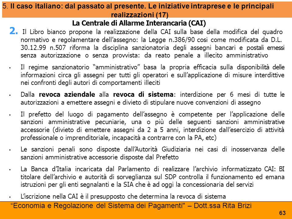 5. Il caso italiano: dal passato al presente. Le iniziative intraprese e le principali realizzazioni (17) La Centrale di Allarme Interancaria (CAI) 2.