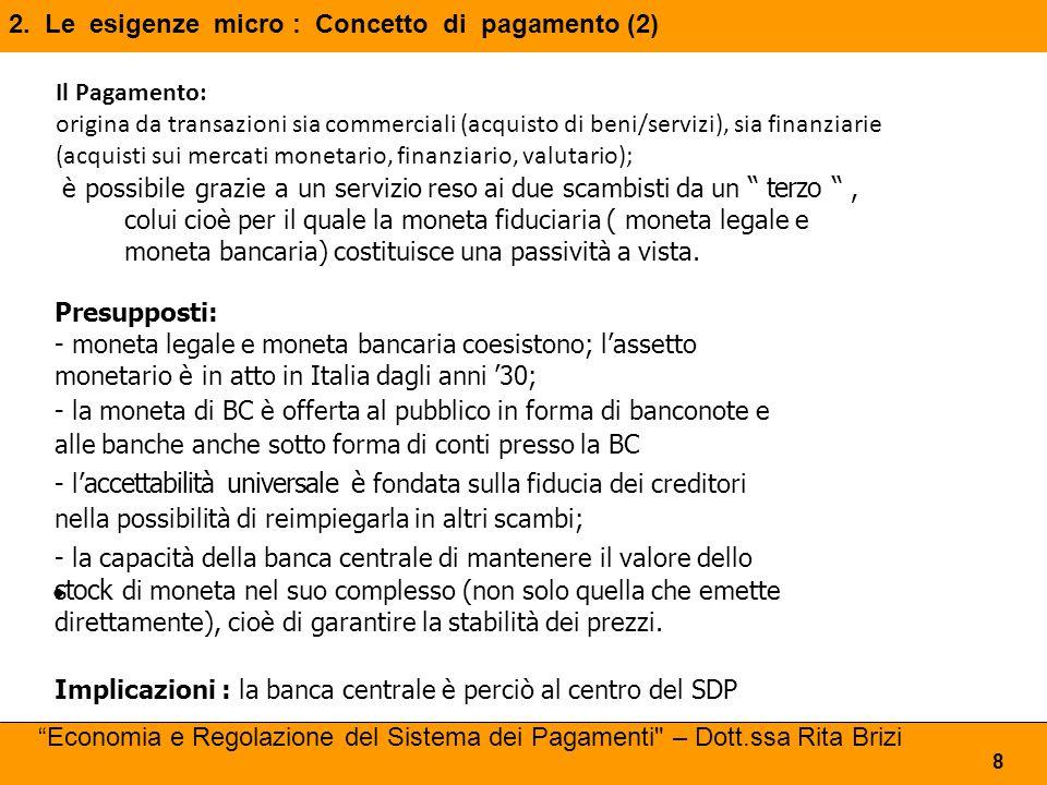 """2. Le esigenze micro : Concetto di pagamento (2) 8 è possibile grazie a un servizio reso ai due scambisti da un """" terzo """", colui cioè per il quale la"""