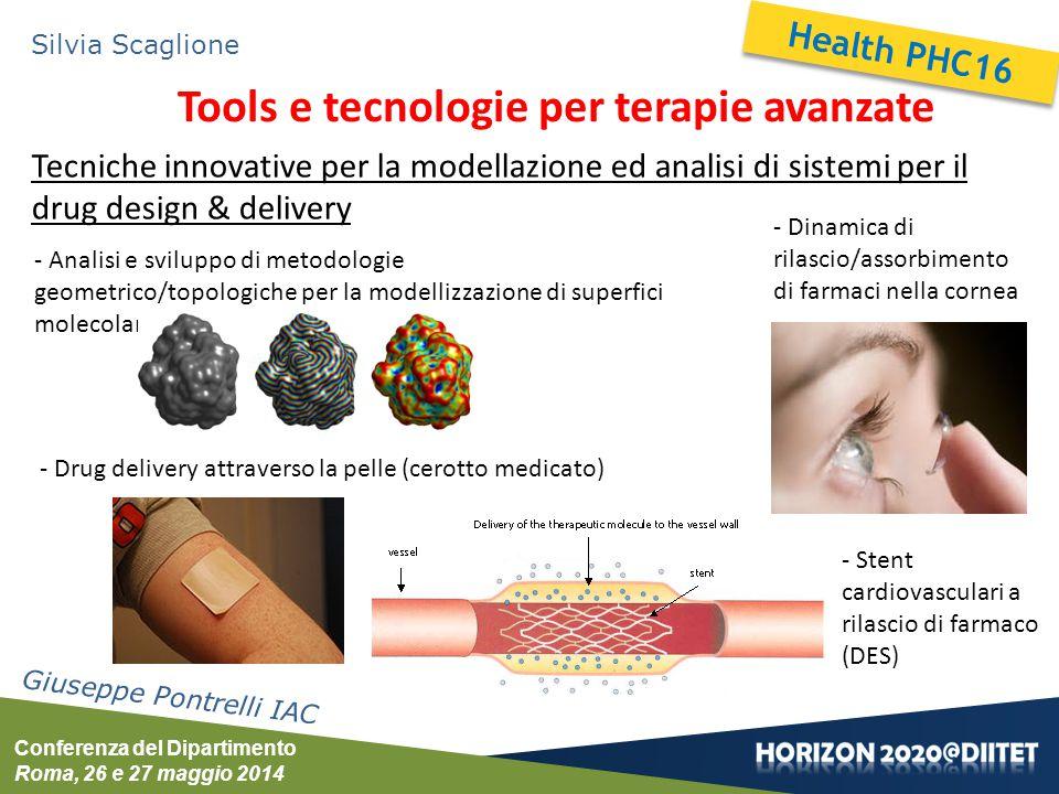 Conferenza del Dipartimento Roma, 26 e 27 maggio 2014 Silvia Scaglione Tools e tecnologie per terapie avanzate Giuseppe Pontrelli IAC Tecniche innovat