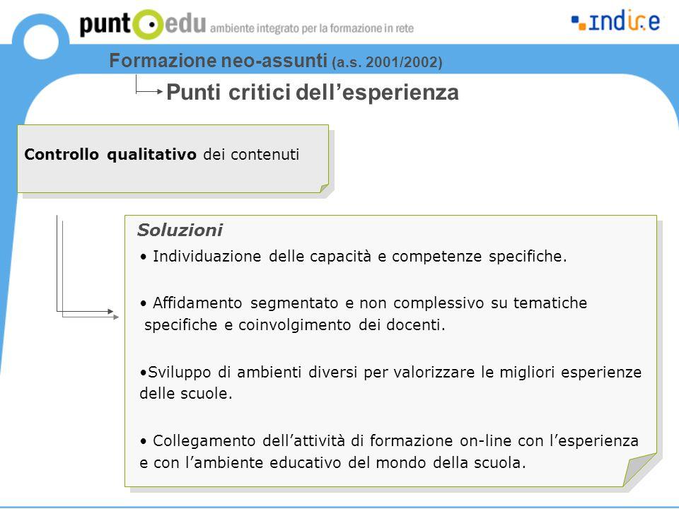 Controllo qualitativo dei contenuti Individuazione delle capacità e competenze specifiche. Affidamento segmentato e non complessivo su tematiche speci