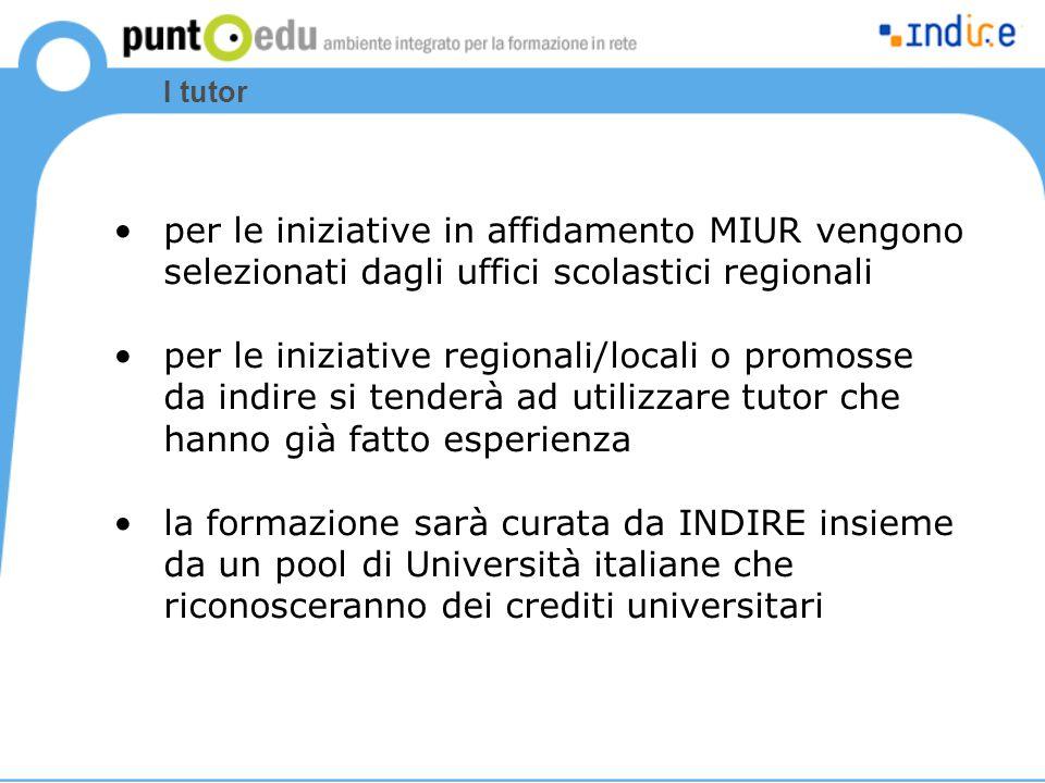 I tutor per le iniziative in affidamento MIUR vengono selezionati dagli uffici scolastici regionali per le iniziative regionali/locali o promosse da i