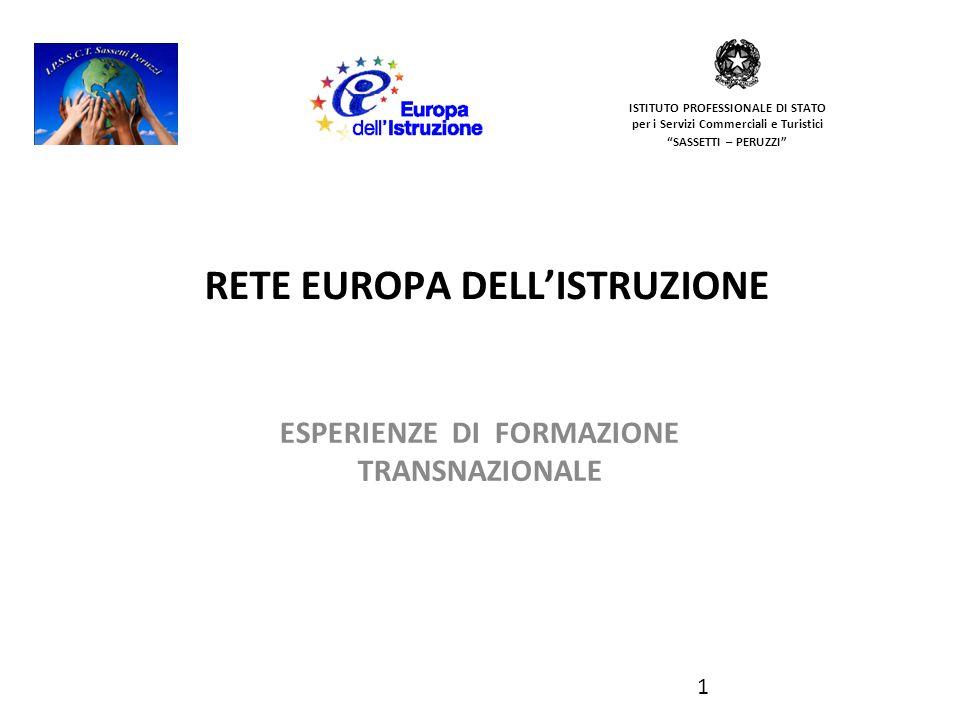 RETE EUROPA DELL'ISTRUZIONE ESPERIENZE DI FORMAZIONE TRANSNAZIONALE ISTITUTO PROFESSIONALE DI STATO per i Servizi Commerciali e Turistici SASSETTI – PERUZZI 1