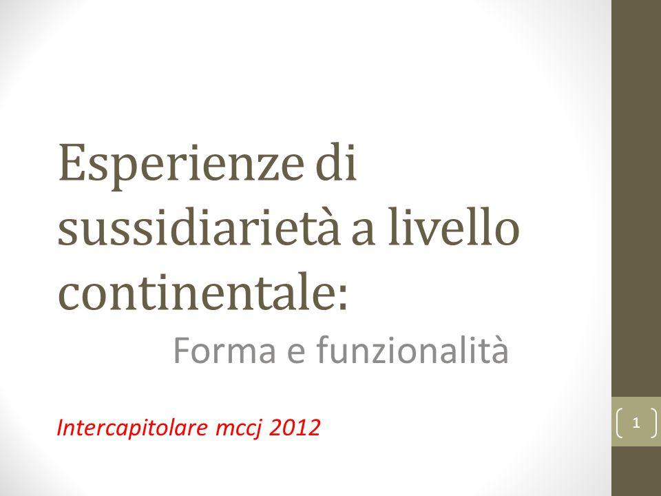 Esperienze di sussidiarietà a livello continentale: Forma e funzionalità Intercapitolare mccj 2012 1