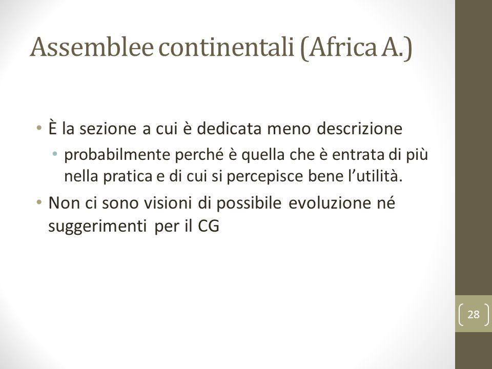 Assemblee continentali (Africa A.) È la sezione a cui è dedicata meno descrizione probabilmente perché è quella che è entrata di più nella pratica e d