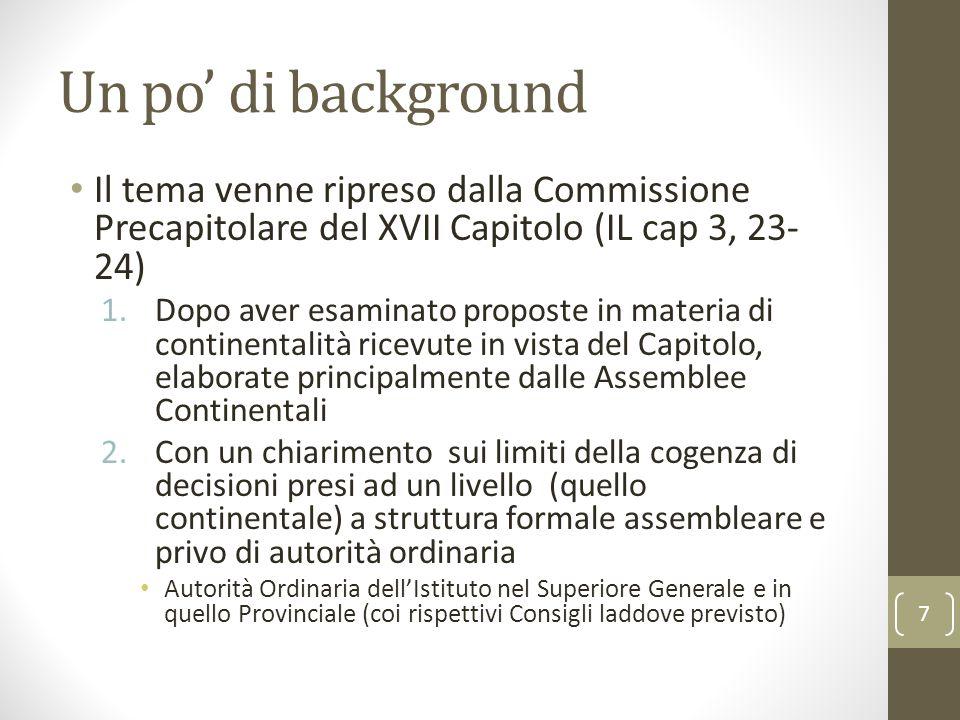 Un po' di background Il tema venne ripreso dalla Commissione Precapitolare del XVII Capitolo (IL cap 3, 23- 24) 1.Dopo aver esaminato proposte in mate