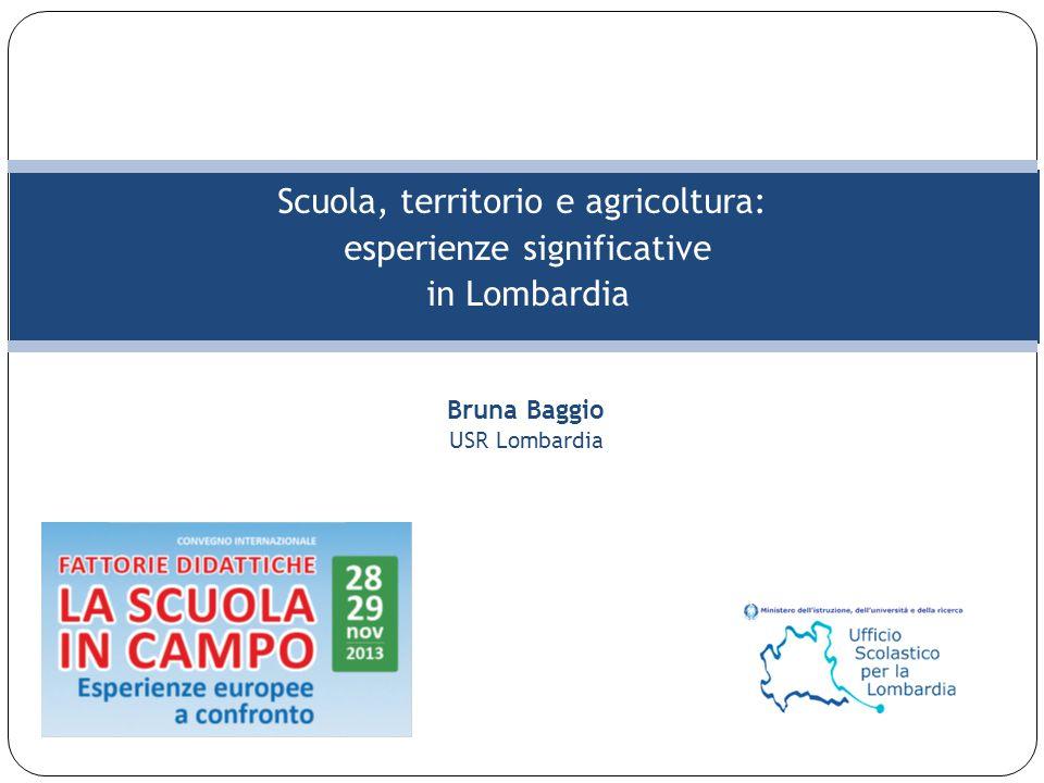 Scuola, territorio e agricoltura: esperienze significative in Lombardia Bruna Baggio USR Lombardia