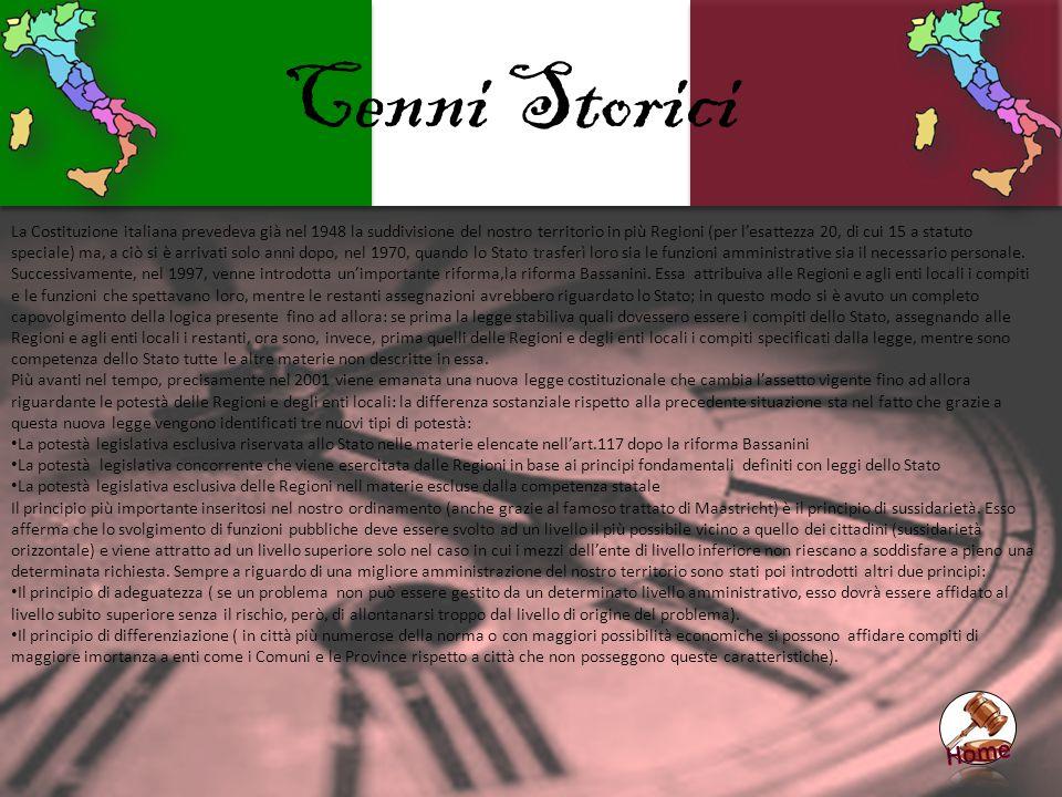 Cenni Storici La Costituzione italiana prevedeva già nel 1948 la suddivisione del nostro territorio in più Regioni (per l'esattezza 20, di cui 15 a st
