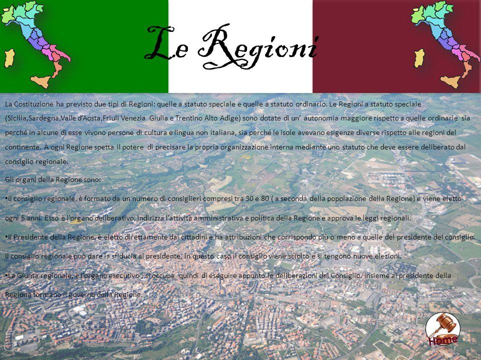 Le Regioni La Costituzione ha previsto due tipi di Regioni: quelle a statuto speciale e quelle a statuto ordinario. Le Regioni a statuto speciale (Sic