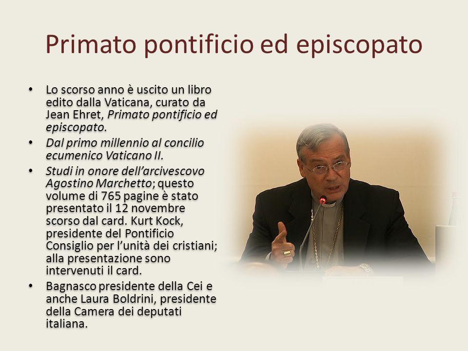 Primato pontificio ed episcopato Lo scorso anno è uscito un libro edito dalla Vaticana, curato da Jean Ehret, Primato pontificio ed episcopato.