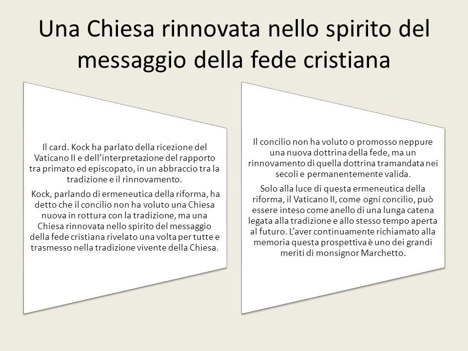 Una Chiesa rinnovata nello spirito del messaggio della fede cristiana Il card.