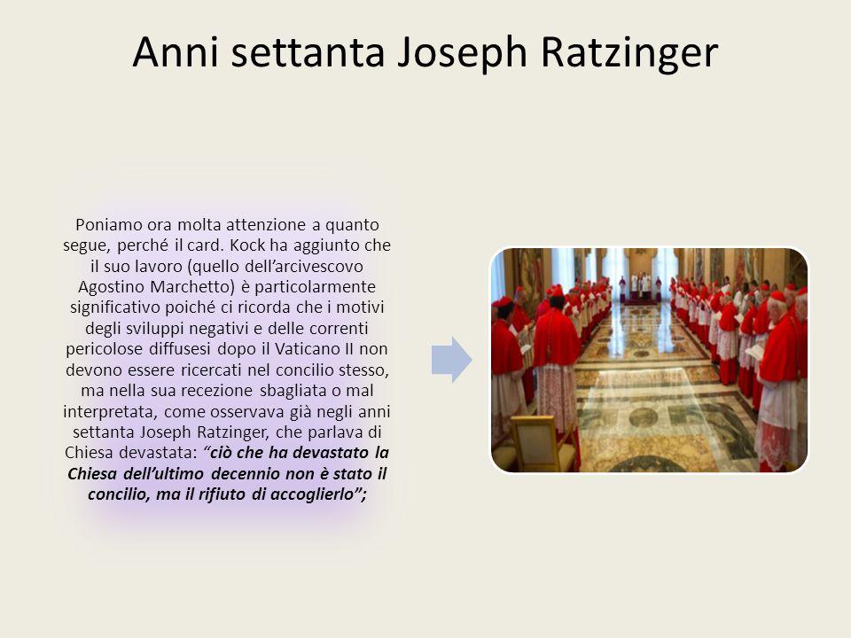 Anni settanta Joseph Ratzinger Poniamo ora molta attenzione a quanto segue, perché il card.