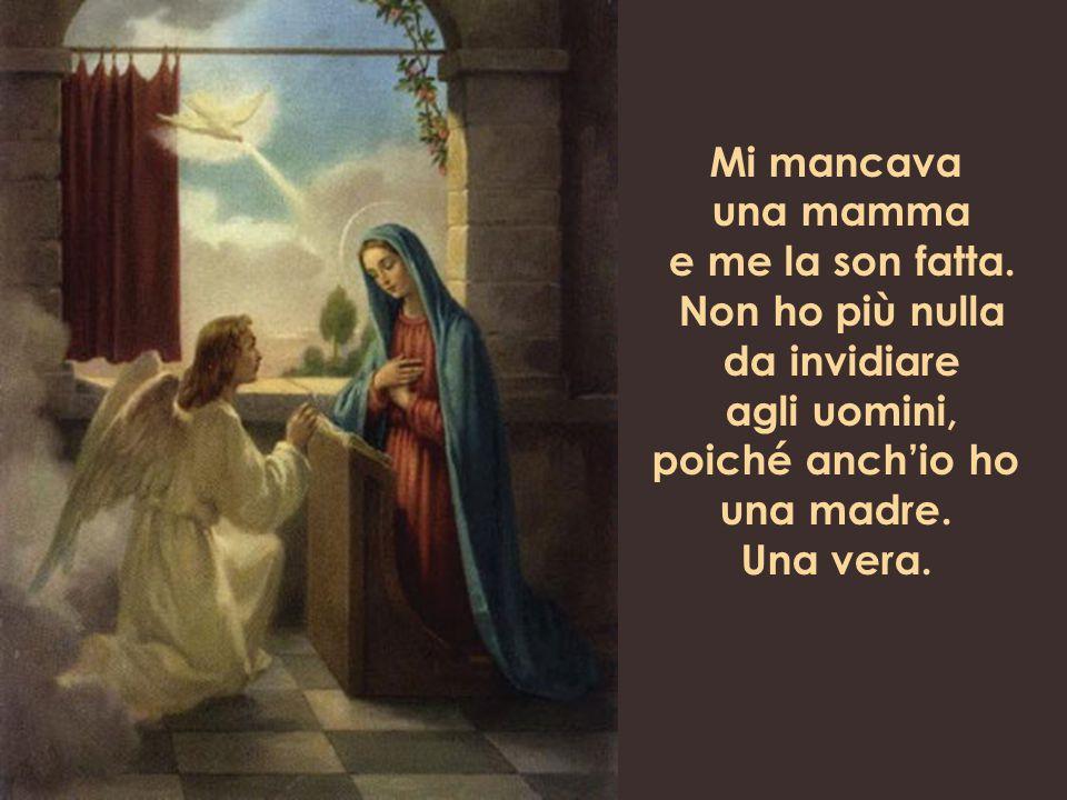 La mia più bella Invenzione è mia Madre, dice Dio.