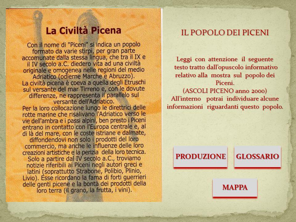 IL POPOLO DEI PICENI Leggi con attenzione il seguente testo tratto dall'opuscolo informativo relativo alla mostra sul popolo dei Piceni.
