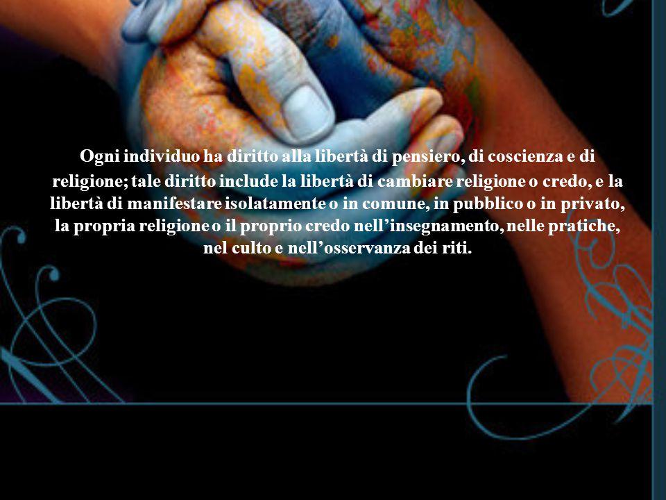 Marialuisa Damini - Elettra Maggiolo12 Ogni individuo ha diritto alla libertà di pensiero, di coscienza e di religione; tale diritto include la libert