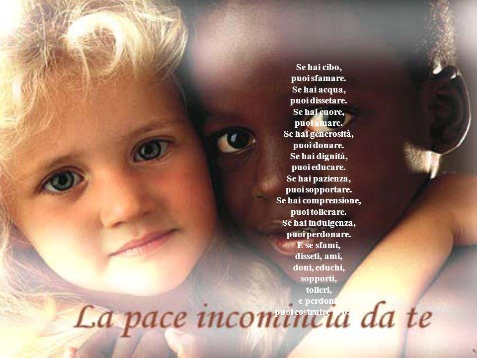 Fratellanza E?……… Stringere la mano del vicino con gioia Dare risposte a occhi di bambino che chiedono vita L'incontro di popoli che rispettano le differenze L'intreccio di fedi che proclamano un Dio per tutti.