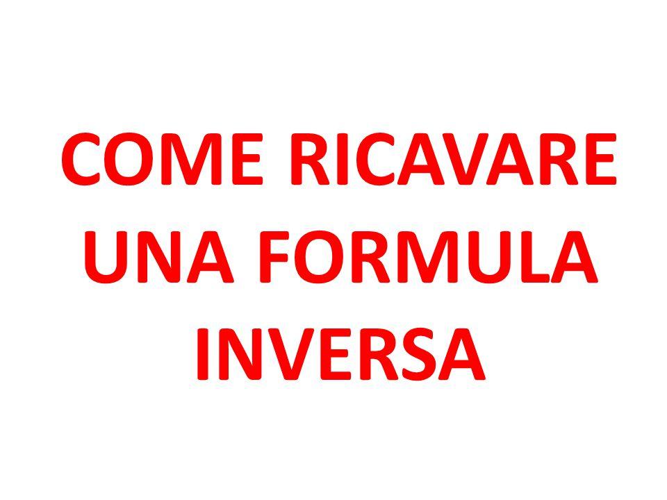 COME RICAVARE UNA FORMULA INVERSA