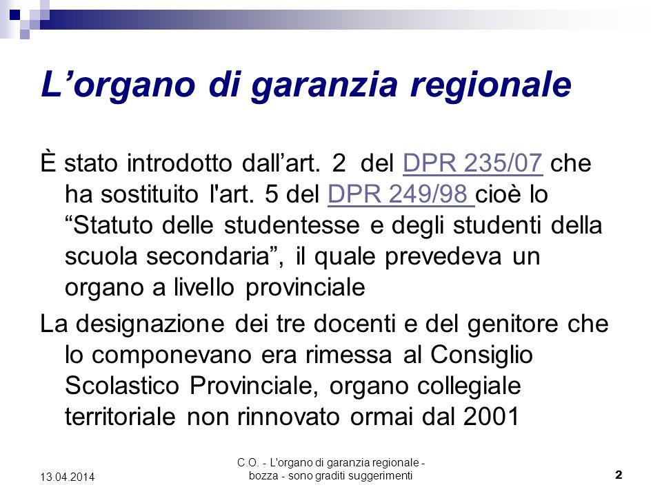 C.O. - L'organo di garanzia regionale - bozza - sono graditi suggerimenti2 13.04.2014 L'organo di garanzia regionale È stato introdotto dall'art. 2 de