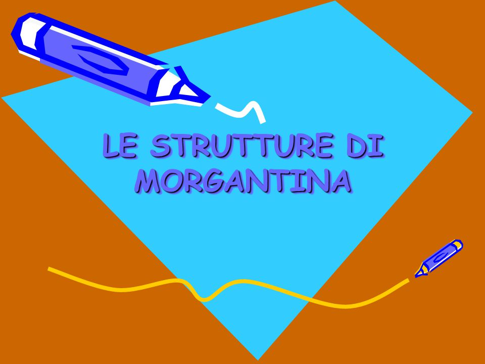 LE STRUTTURE DI MORGANTINA