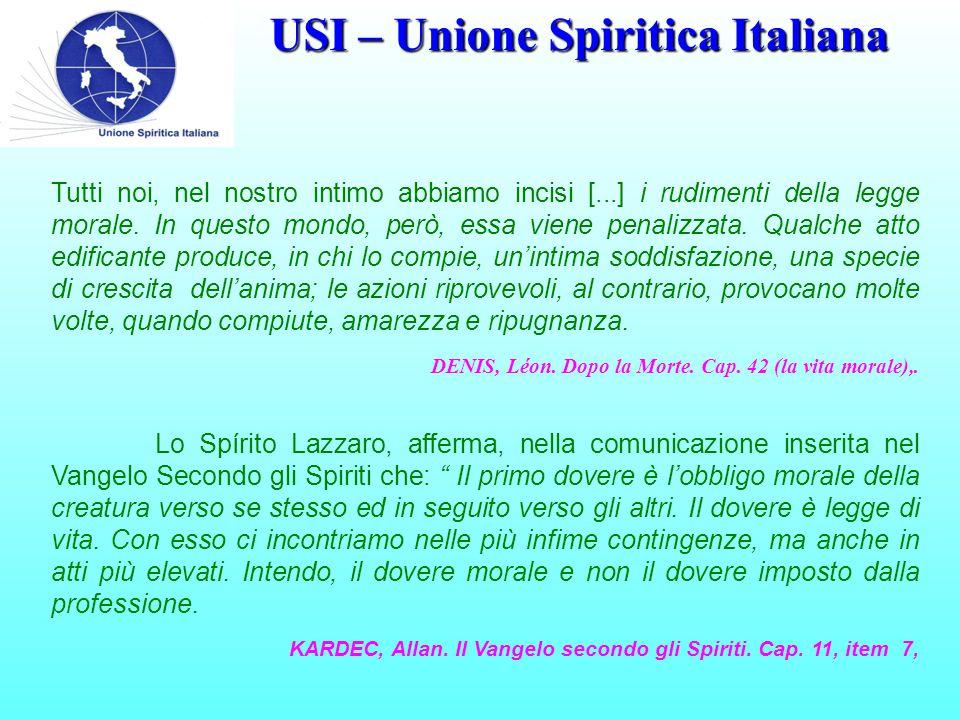 USI – Unione Spiritica Italiana Tutti noi, nel nostro intimo abbiamo incisi [...] i rudimenti della legge morale.