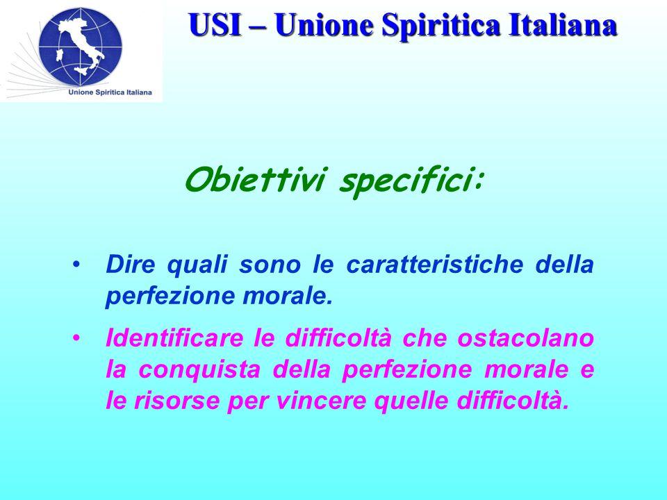 USI – Unione Spiritica Italiana Se alla creatura fosse dato d'esser tanto perfetta quanto il Creatore, dovrebbe essere uguale a Lui, ma questo è inammissibile.