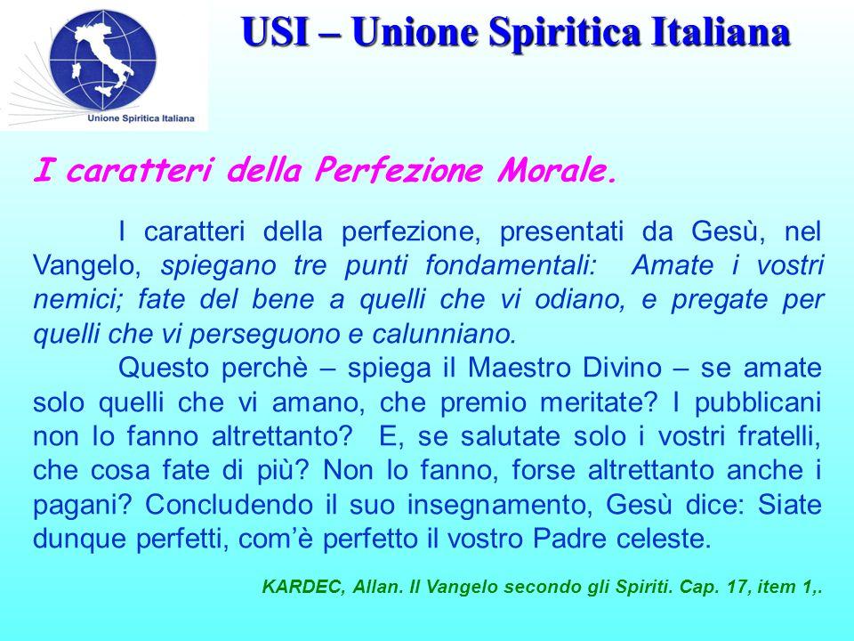 USI – Unione Spiritica Italiana I caratteri della Perfezione Morale.