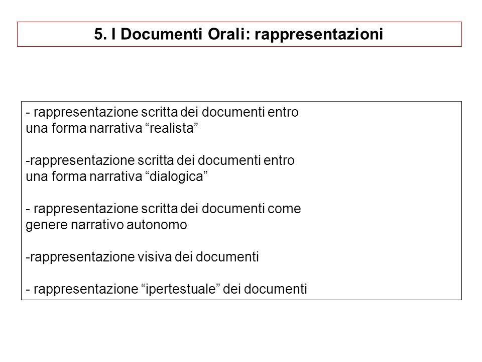 """5. I Documenti Orali: rappresentazioni - rappresentazione scritta dei documenti entro una forma narrativa """"realista"""" -rappresentazione scritta dei doc"""