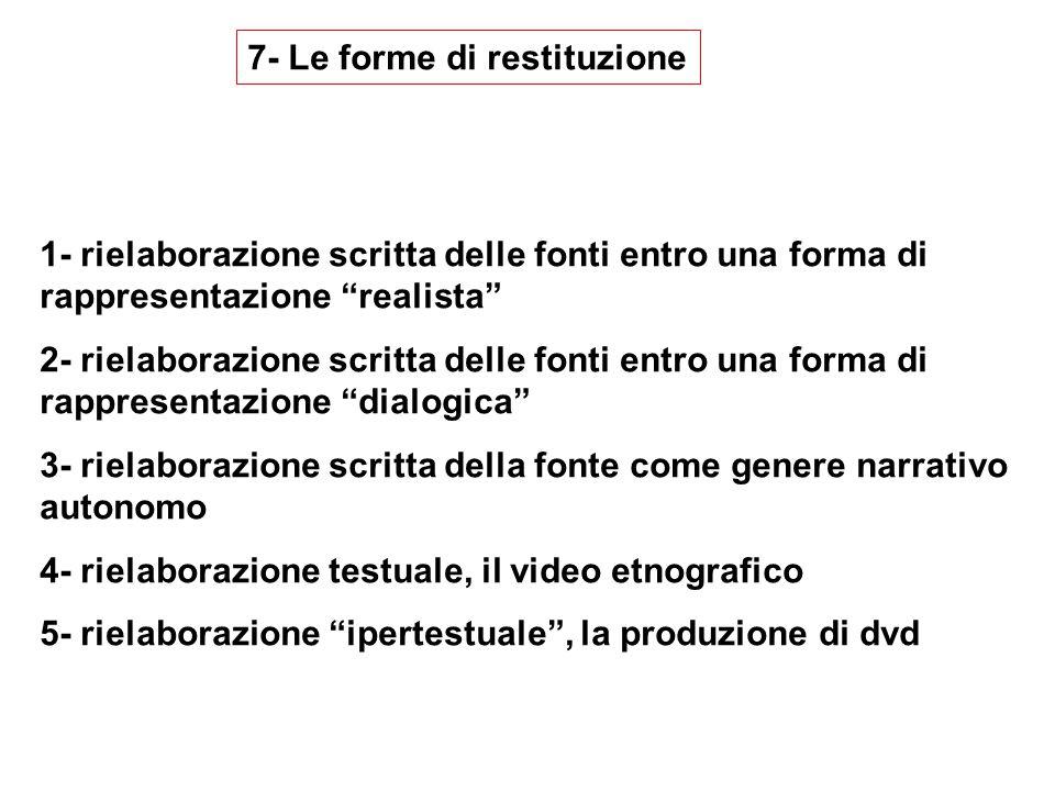 """1- rielaborazione scritta delle fonti entro una forma di rappresentazione """"realista"""" 2- rielaborazione scritta delle fonti entro una forma di rapprese"""