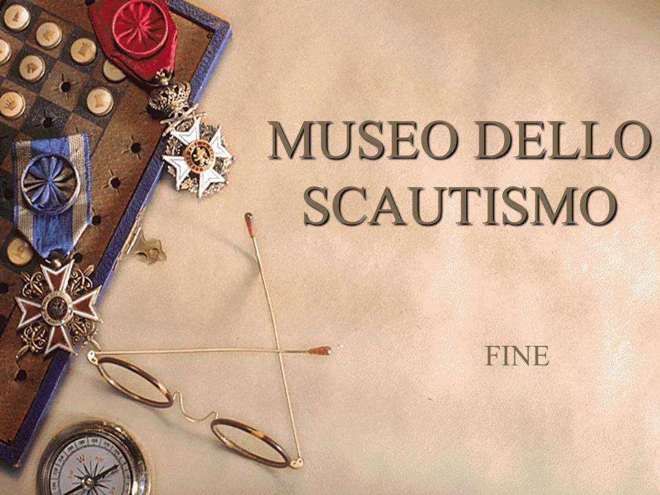 MUSEO DELLO SCAUTISMO FINE