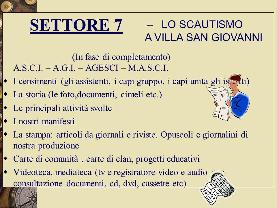 SETTORE 7 (In fase di completamento) A.S.C.I.– A.G.I.