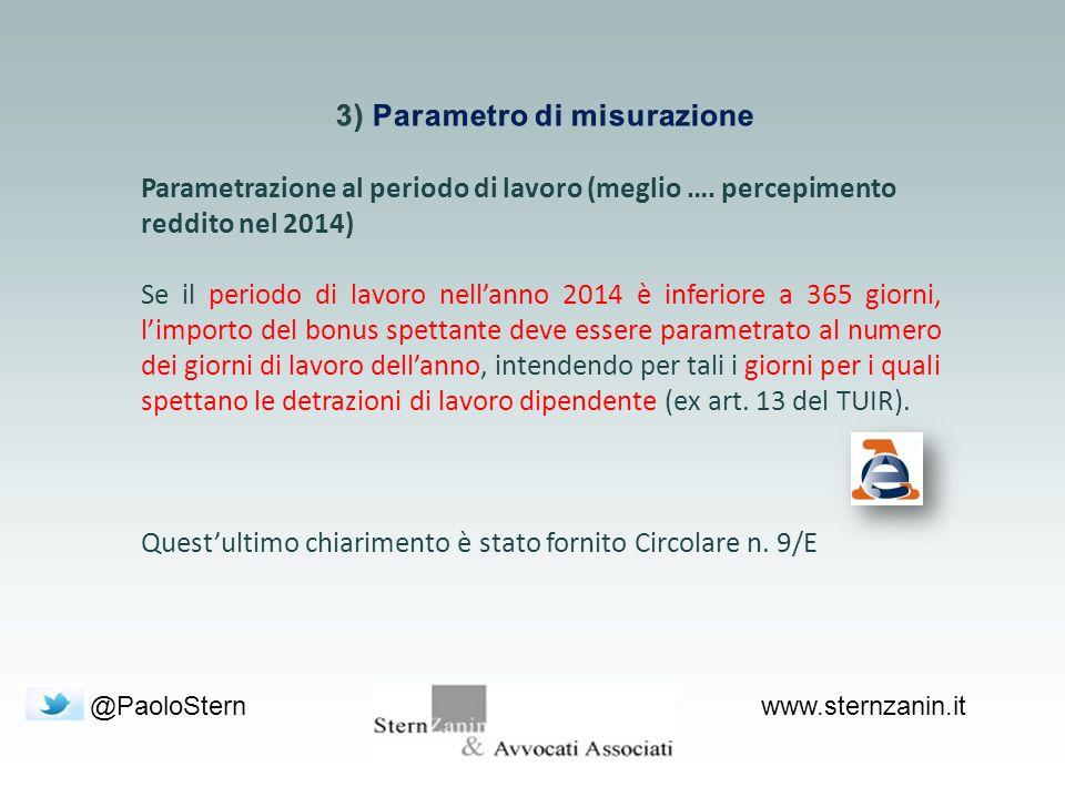 @PaoloSternwww.sternzanin.it Parametrazione al periodo di lavoro (meglio …. percepimento reddito nel 2014) Se il periodo di lavoro nell'anno 2014 è in