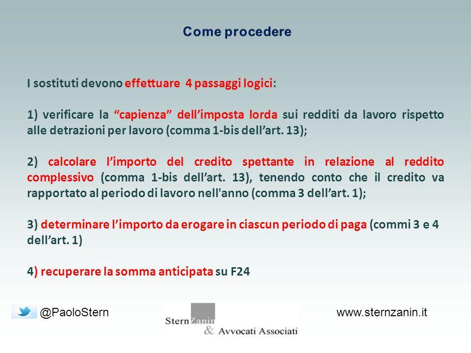 @PaoloSternwww.sternzanin.it I sostituti devono effettuare 4 passaggi logici: 1) verificare la capienza dell'imposta lorda sui redditi da lavoro rispetto alle detrazioni per lavoro (comma 1-bis dell'art.
