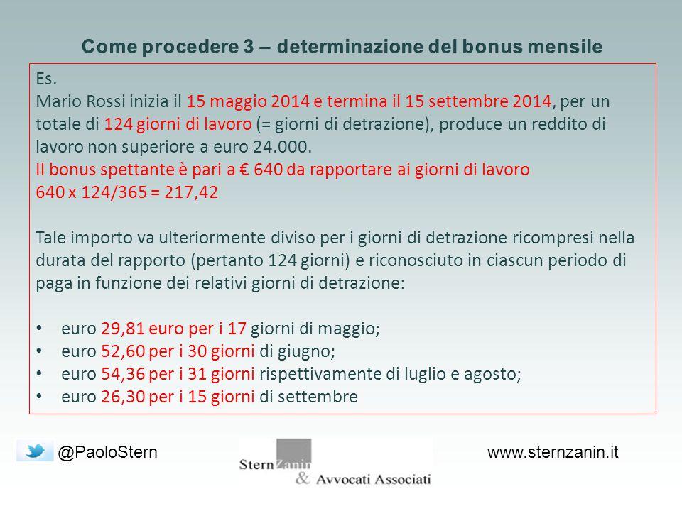 @PaoloSternwww.sternzanin.it Es. Mario Rossi inizia il 15 maggio 2014 e termina il 15 settembre 2014, per un totale di 124 giorni di lavoro (= giorni