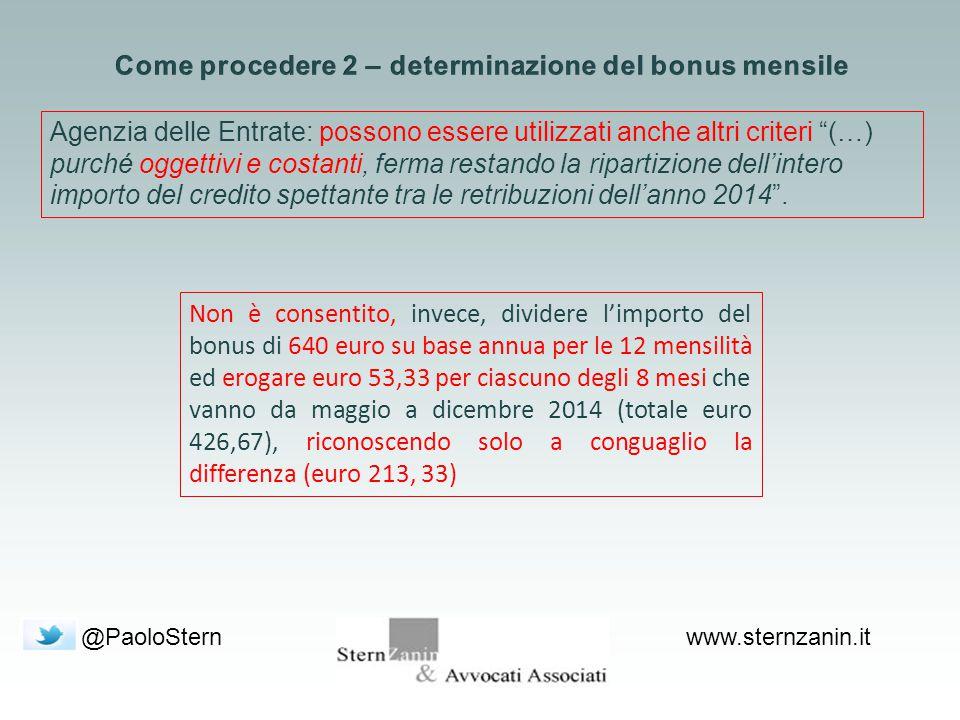 @PaoloSternwww.sternzanin.it Agenzia delle Entrate: possono essere utilizzati anche altri criteri (…) purché oggettivi e costanti, ferma restando la ripartizione dell'intero importo del credito spettante tra le retribuzioni dell'anno 2014 .