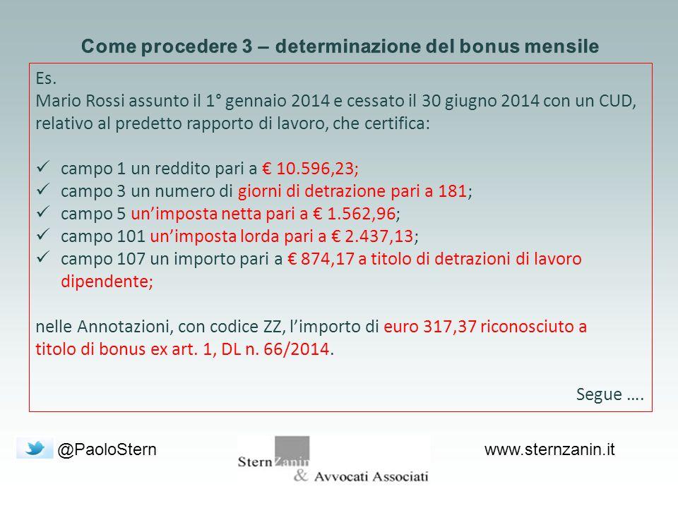 @PaoloSternwww.sternzanin.it Es. Mario Rossi assunto il 1° gennaio 2014 e cessato il 30 giugno 2014 con un CUD, relativo al predetto rapporto di lavor