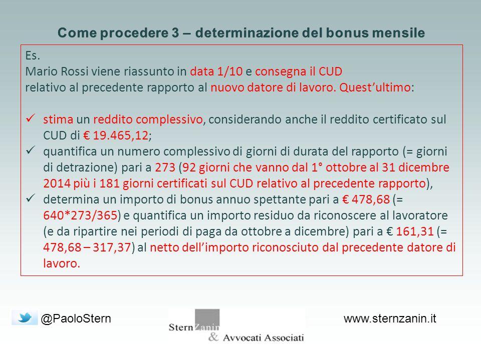 @PaoloSternwww.sternzanin.it Es. Mario Rossi viene riassunto in data 1/10 e consegna il CUD relativo al precedente rapporto al nuovo datore di lavoro.