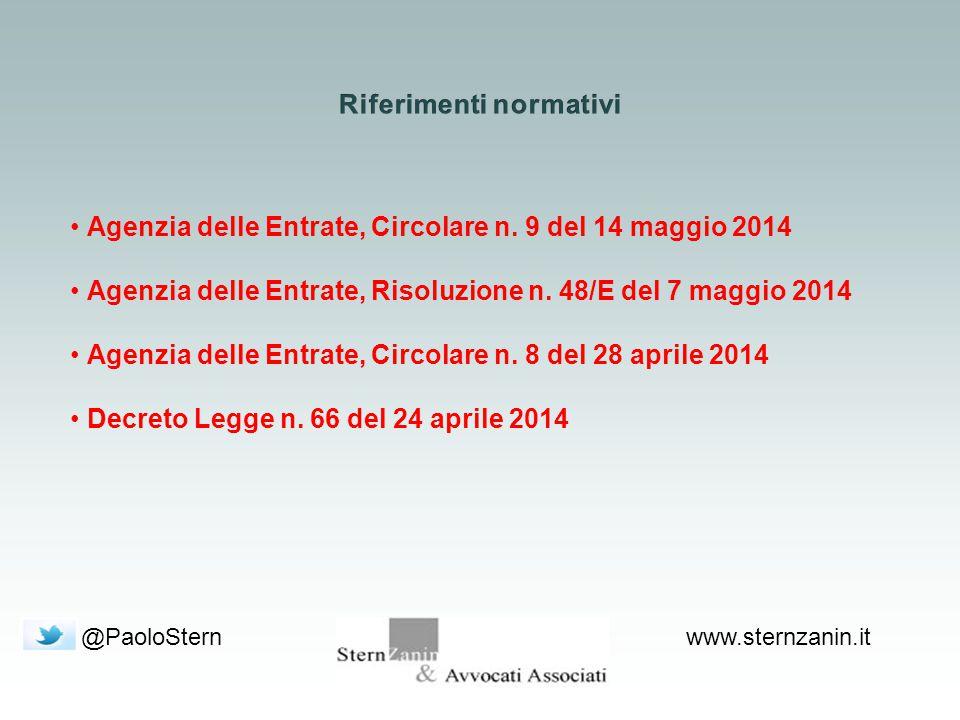 @PaoloSternwww.sternzanin.it Agenzia delle Entrate, Circolare n. 9 del 14 maggio 2014 Agenzia delle Entrate, Risoluzione n. 48/E del 7 maggio 2014 Age