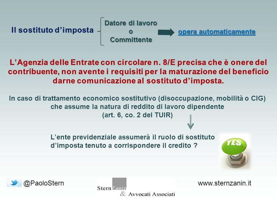 @PaoloSternwww.sternzanin.it Datore di lavoro oCommittente opera automaticamente In caso di trattamento economico sostitutivo (disoccupazione, mobilità o CIG) che assume la natura di reddito di lavoro dipendente (art.