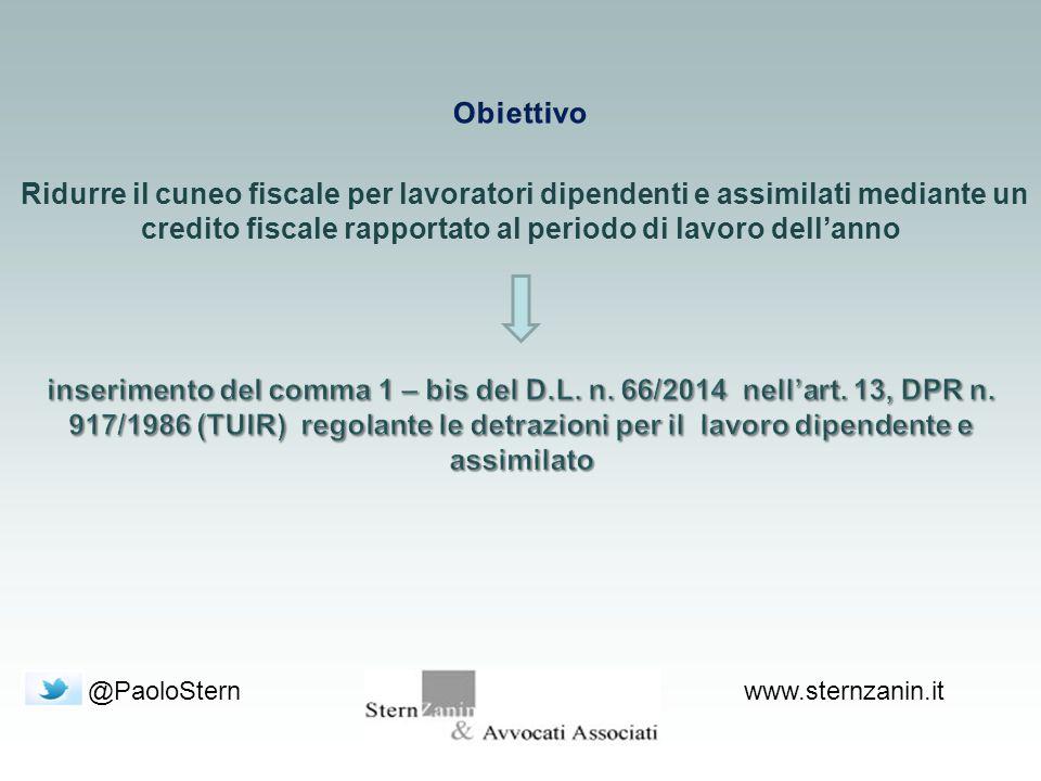 @PaoloSternwww.sternzanin.it Ridurre il cuneo fiscale per lavoratori dipendenti e assimilati mediante un credito fiscale rapportato al periodo di lavoro dell'anno