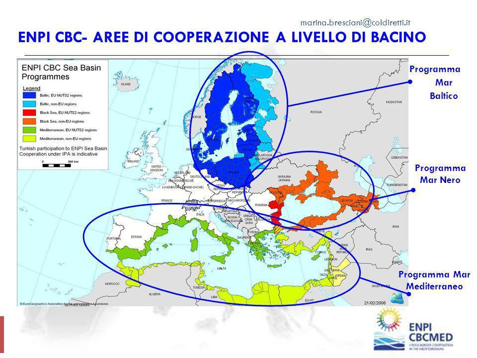ENPI CBC- AREE DI COOPERAZIONE A LIVELLO DI BACINO Programma Mar Nero Programma Mar Baltico Programma Mar Mediterraneo marina.bresciani@coldiretti.it