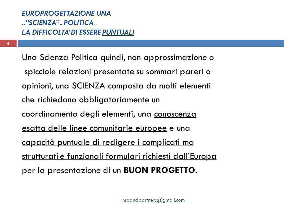 """EUROPROGETTAZIONE UNA..""""SCIENZA"""".. POLITICA.. LA DIFFICOLTA' DI ESSERE PUNTUALI Una Scienza Politica quindi, non approssimazione o spicciole relazioni"""