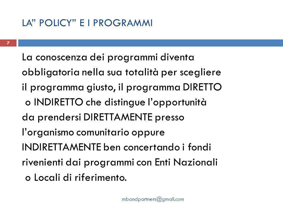"""LA"""" POLICY"""" E I PROGRAMMI La conoscenza dei programmi diventa obbligatoria nella sua totalità per scegliere il programma giusto, il programma DIRETTO"""