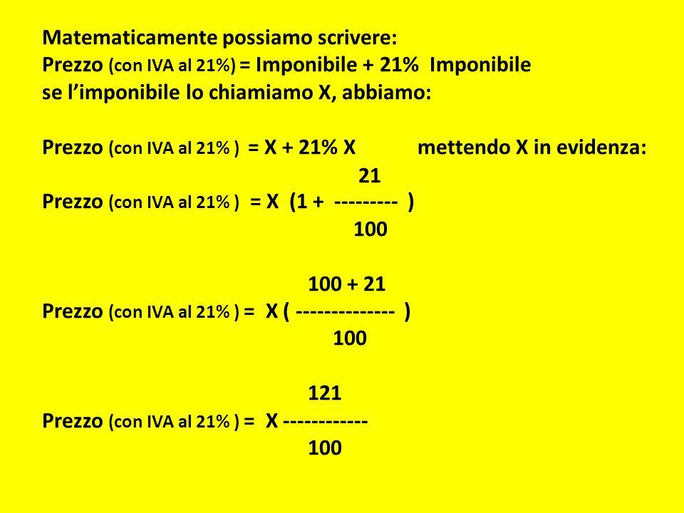 Prezzo (con IVA al 21% ) = X.