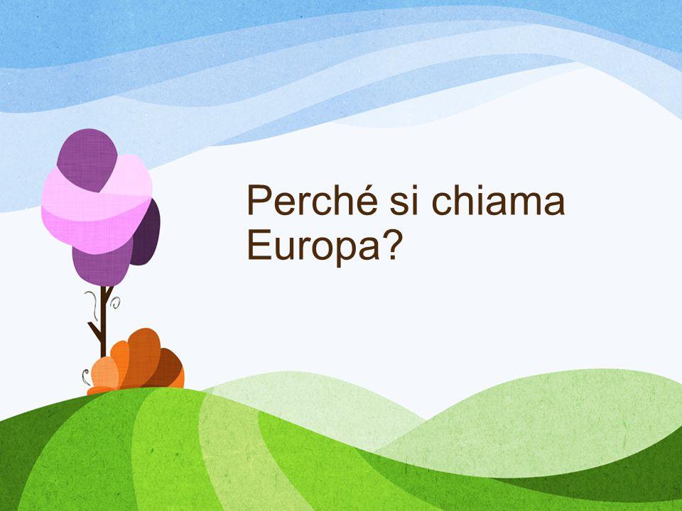 Perché si chiama Europa?