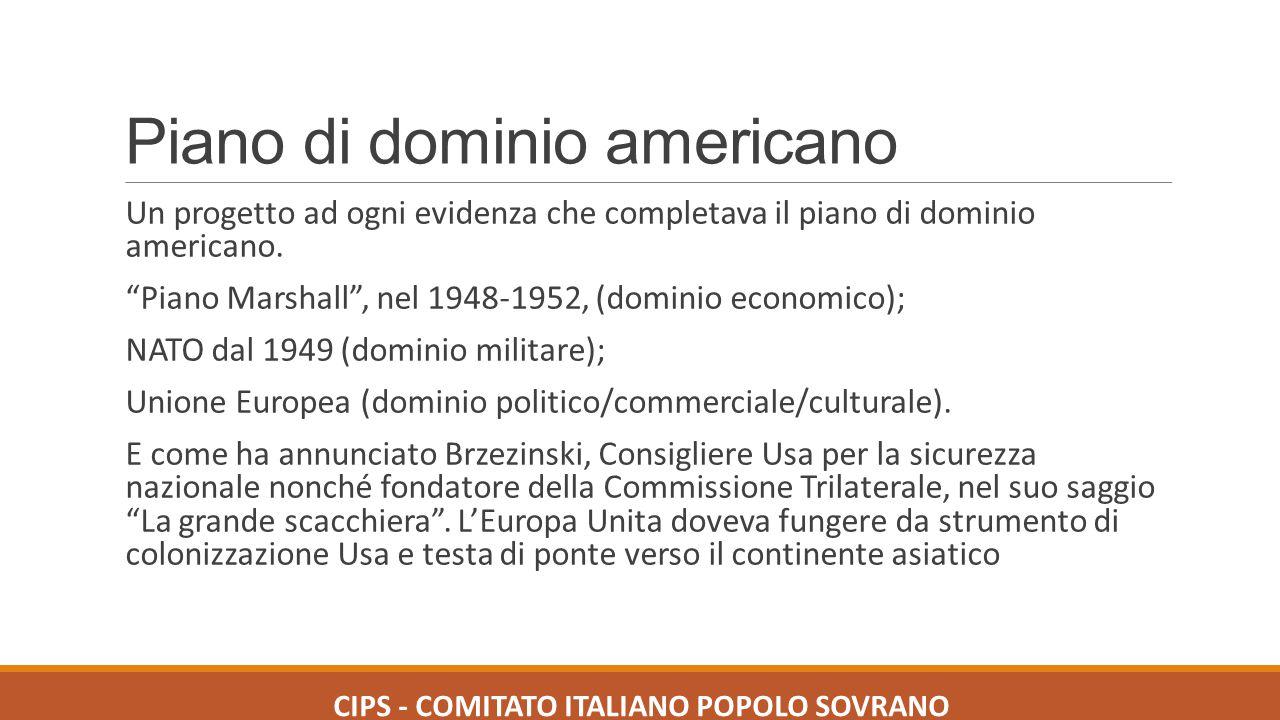 """Piano di dominio americano Un progetto ad ogni evidenza che completava il piano di dominio americano. """"Piano Marshall"""", nel 1948-1952, (dominio econom"""